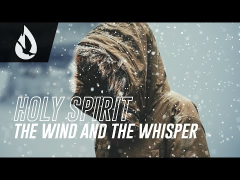 Holy Spirit: The Wind and the Whisper