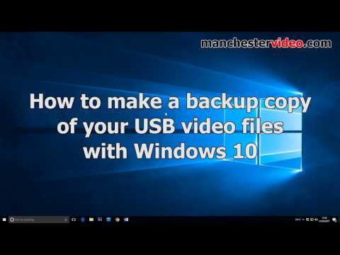 How to backup video files from USB with WIndows 10