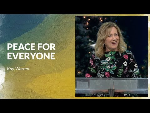 Peace For Everyone with Kay Warren