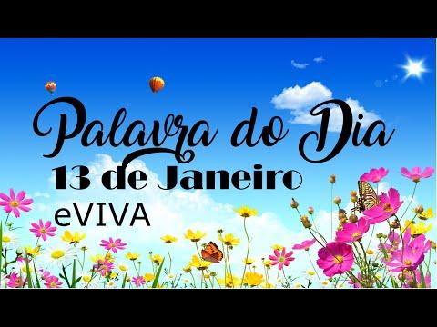 PALAVRA DE DEUS PARA HOJE 13 DE JANEIRO eVIVA MENSAGEM MOTIVACIONAL PARA REFLEXÃO DE VIDA