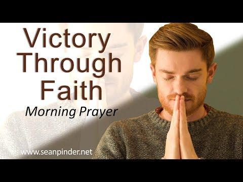 1 JOHN 5 - VICTORY THROUGH FAITH - MORNING PRAYER (video)