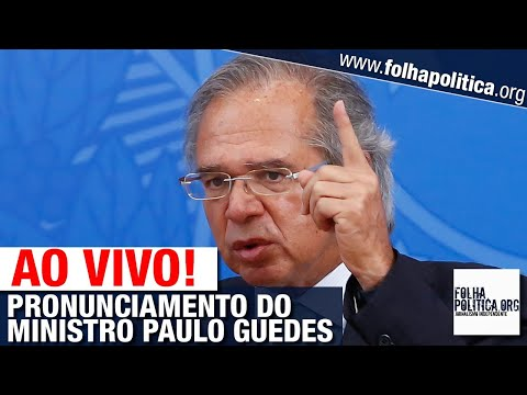 AO VIVO: PRONUNCIAMENTO DE PAULO GUEDES, MINISTRO DA ECONOMIA DO GOVERNO BOLSONARO