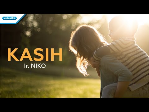 Kasih - Ir. Niko (with lyric)