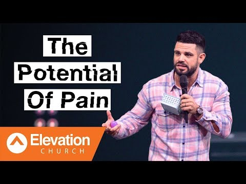 The Potential Of Pain  Pastor Steven Furtick