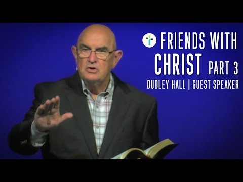 How To Be Friends With Christ Part 3  Dudley Hall  Sojourn Church