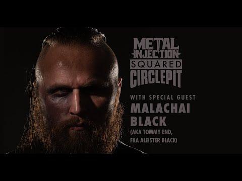 Malakai Black (Tommy End) Talks AEW Debut, Favorite Metal Bands - Metal Injection Squared Circle Pit