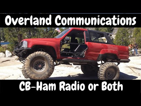 Overland Communications what's better CB or Ham Radio? Or do you have both?