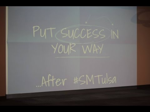 Put Success in Your Way: Rob Hatch Closing Keynote #SMTULSA Social Business Conference.