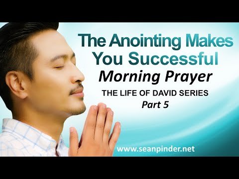 THE ANOINTING MAKES YOU SUCCESSFUL - MORNING PRAYER
