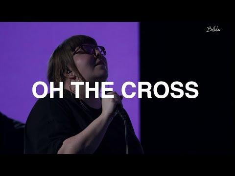 Oh The Cross  Hannah Waters  Bethel Church