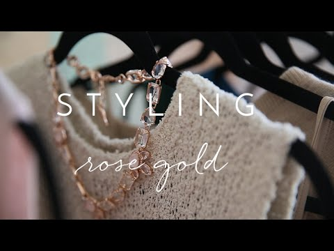 Styling Rose Gold