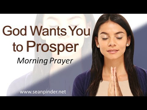 GOD WANTS YOU TO PROSPER (prosperity scriptures) - GENESIS 24 - MORNING PRAYER  PASTOR SEAN PINDER