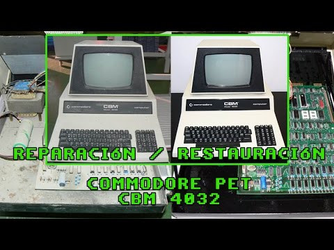 Restauración Reparación Commodore Pet CBM 4032