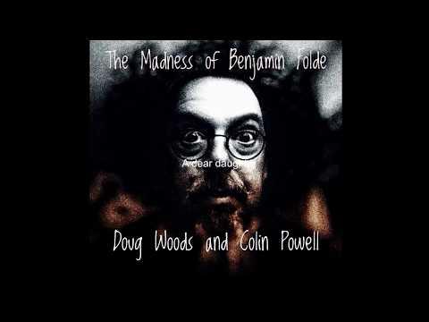 The Madness of Benjamin Folde by Doug Woods & Colin Powell - Album Sampler