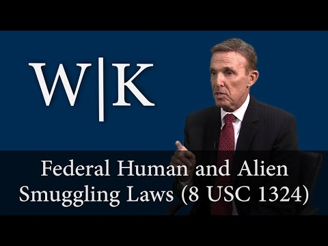 Federal Laws on Human Smuggling and Harboring Illegal Aliens (8 USC 1324)