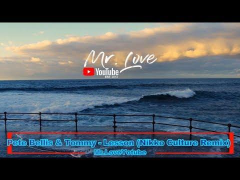 Pete Bellis & Tommy - Lesson (Nikko Culture Remix) - UCKA_OnBKECVV3iBUPeP9s3w