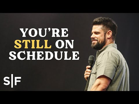 You're Still On Schedule  Steven Furtick