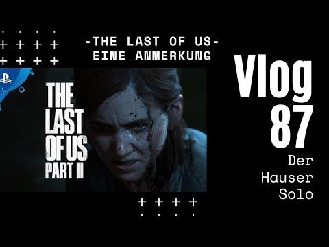 Eine Anmerkung zu THE LAST OF US 2 -Spoiler sind doof - Ich auch - Daily Vlog 87