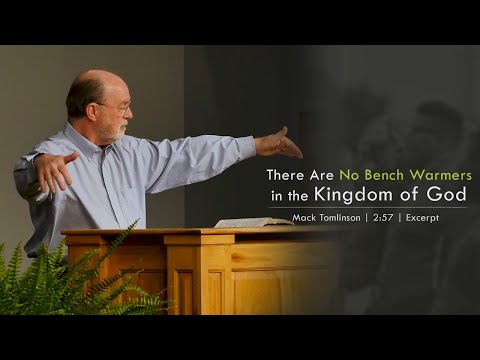 There Are No Bench Warmers in the Kingdom of God - Mack Tomlinson