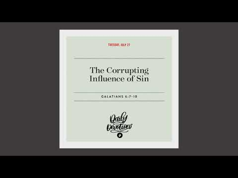 The Corrupting Influence of Sin  Daily Devotional
