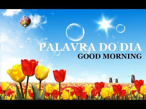 PALAVRA DO DIA 25/07/2019 - MENSAGEM DE BOM DIA MOTIVACIONAL PARA REFLEXÃO DE VIDA GOOD MORNING DAY