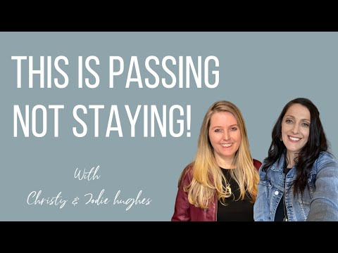 THIS IS PASSING NOT STAYING & YOU ARE COMING OUT STRONGER! // with Jodie Hughes & Christy Johnston