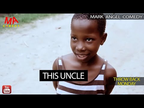 THIS UNCLE (Mark Angel Comedy) (Throw Back Monday)