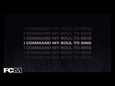 Command My Soul (Lyric Video)  Free Chapel Music