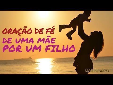 ORAÇÃO DE FÉ DE UMA MÃE POR UM FILHO