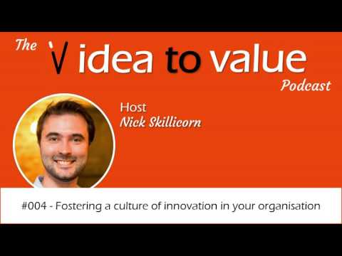 #004 - Fostering a culture of innovation in your organisation