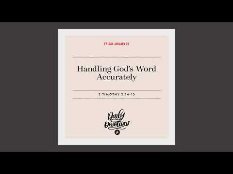 Handling Gods Word Accurately  Daily Devotional