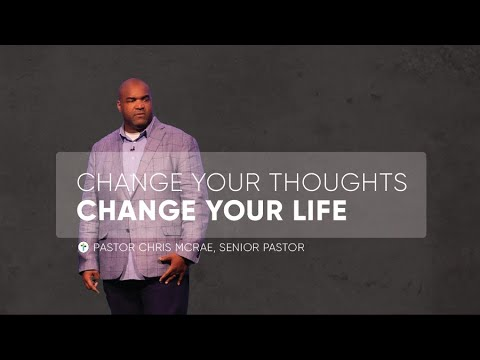 Change Your Thoughts, Change Your Life  Pastor Chris McRae  Sojourn Message Clip  Sojourn Church