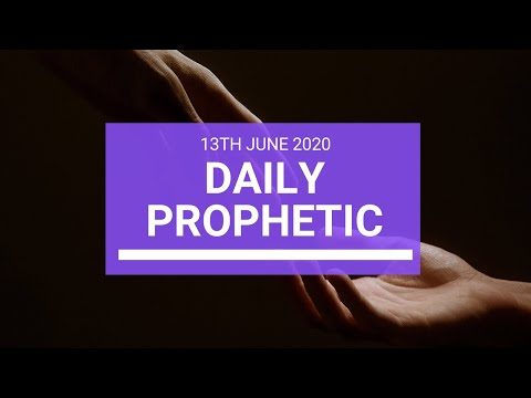 Daily Prophetic 13 June 2020 5 of 7