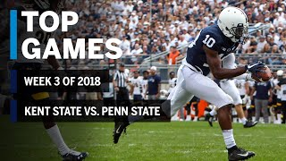 Top Games of 2018: Week 3 | Kent State Golden Flashes vs. Penn State Nittany Lions | B1G Football