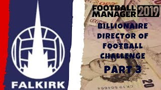 FM19 - Falkirk FC - Billionaire Director of football Challenge - Part 3 - football Manager 2019