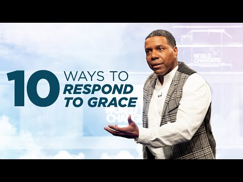 10 Way to Respond to Grace  Creflo Dollar