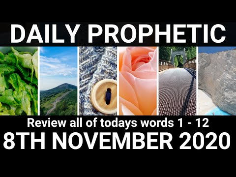 Daily Prophetic 8 November 2020 All of todays Words Subscribe for Daily Prophetic Words
