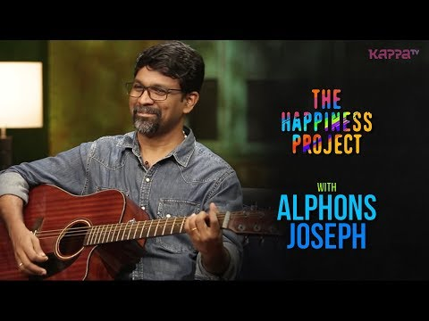 Alphons Joseph - The Happiness Project - Kappa TV - UCozH1dHSCNzZ9FiKGOHOWsA