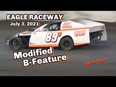 07/03/2021 Eagle Raceway Modified B-Feature - dirt track racing video image