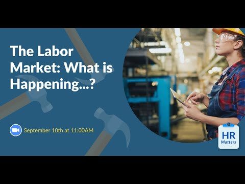 The Labor Market: What is Happening...?