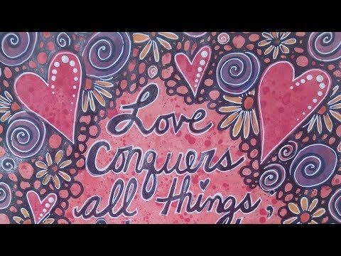 Hearts and Flowers Art Journal Page with Quote -  Love Conquers All