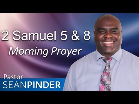 SUBDUING YOUR ENEMIES - 2 SAMUEL 5 - MORNING PRAYER  PASTOR SEAN PINDER
