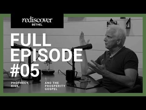 Rediscover Bethel - Episode 5: Prophecy, Risk, and the Prosperity Gospel