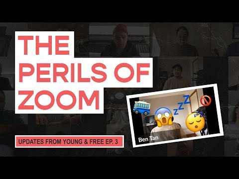Young & Free Zoom Updates - Episode 3 (The Perils of Zoom)