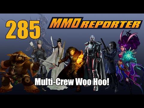 MMO Reporter 285 - Multi-Crew Woo Hoo!