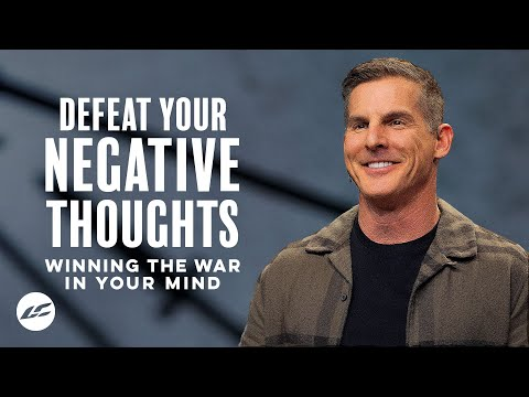 Defeat Your Negative Thoughts