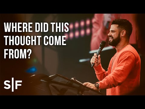 Where Did This Thought Come From?  Pastor Steven Furtick