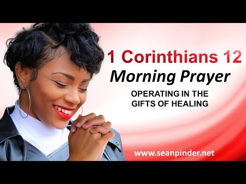 Operating in the Gifts of HEALING - Morning Prayer