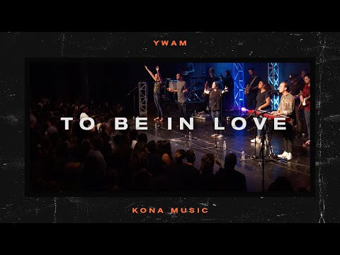To Be In Love (feat. Mark Barlow) - YWAM Kona Music (Official Live Video)