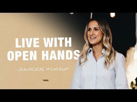 Live with Open Hands - A Message from